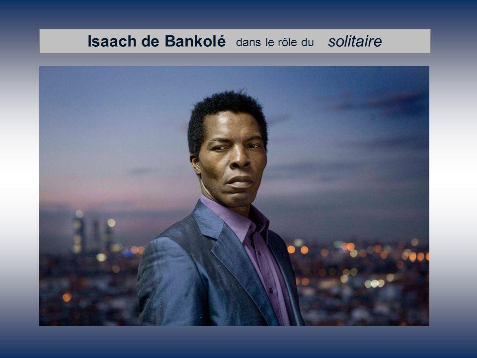 Isaach de Bankolé dans le rôle du solitaire