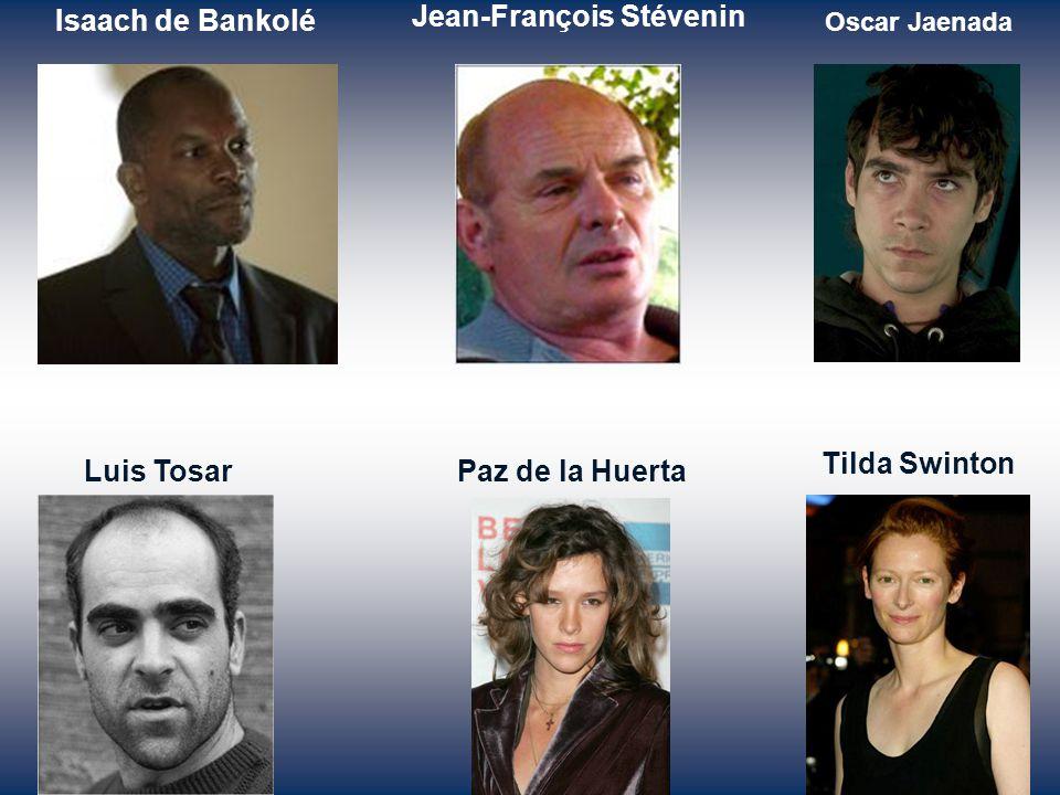 Jean-François Stévenin Isaach de Bankolé Oscar Jaenada Luis TosarPaz de la Huerta Tilda Swinton