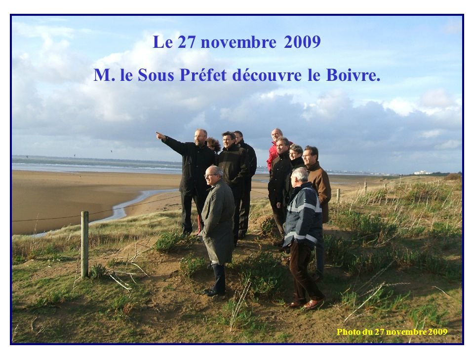 Le 27 novembre 2009 M. le Sous Préfet découvre le Boivre. Photo du 27 novembre 2009