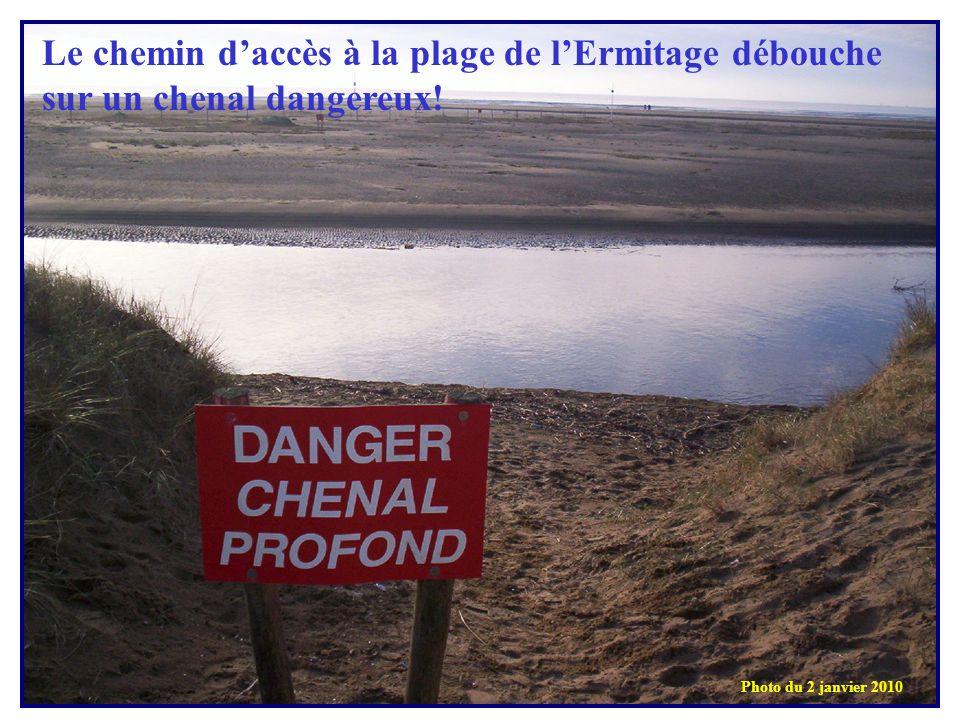 Le chemin daccès à la plage de lErmitage débouche sur un chenal dangereux! Photo du 2 janvier 2010