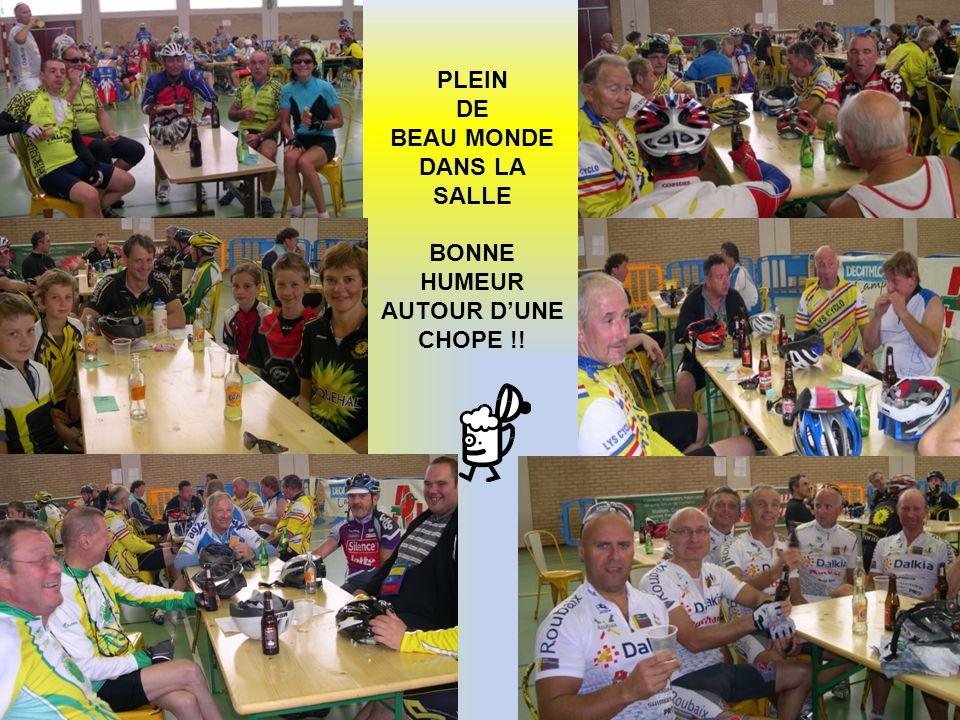 PLEIN DE BEAU MONDE DANS LA SALLE BONNE HUMEUR AUTOUR DUNE CHOPE !!