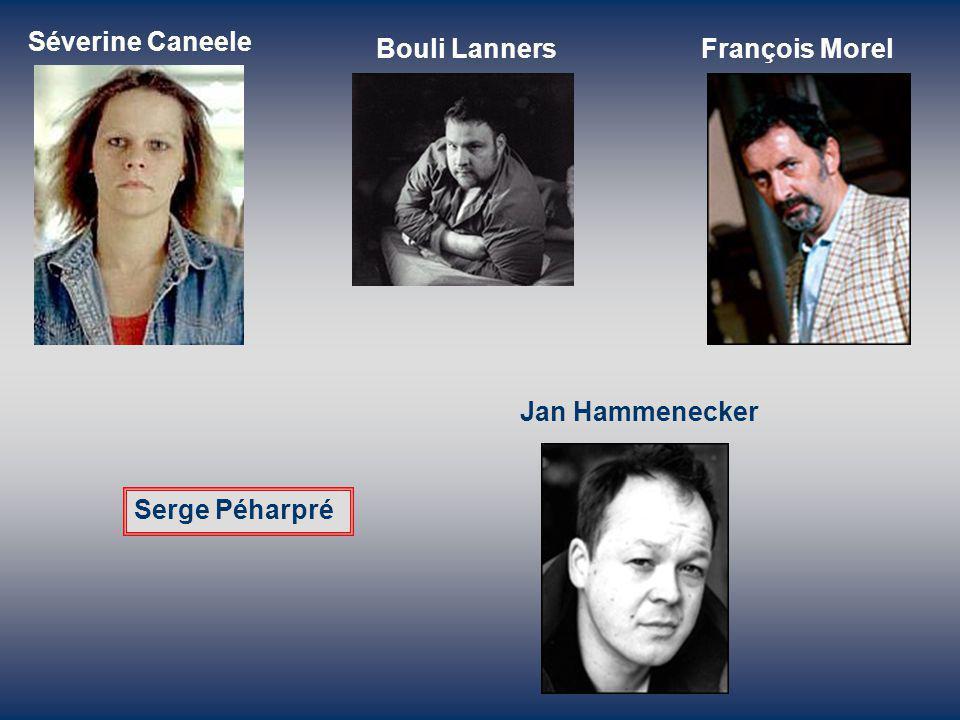 Séverine Caneele Bouli LannersFrançois Morel Serge Péharpré Jan Hammenecker