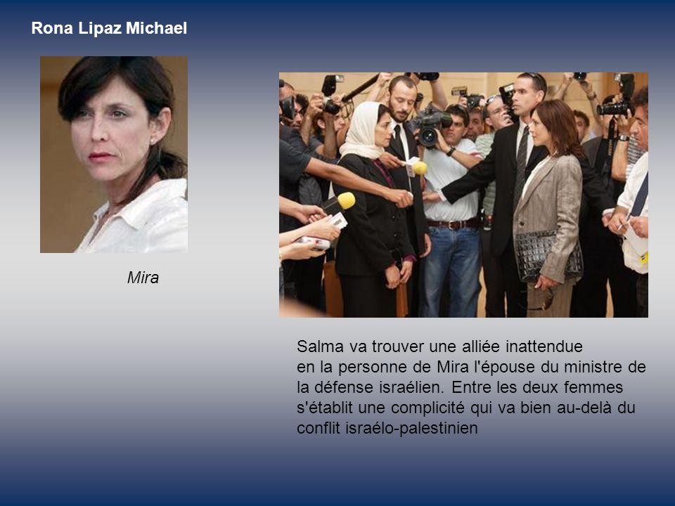 Salma va trouver une alliée inattendue en la personne de Mira l épouse du ministre de la défense israélien.