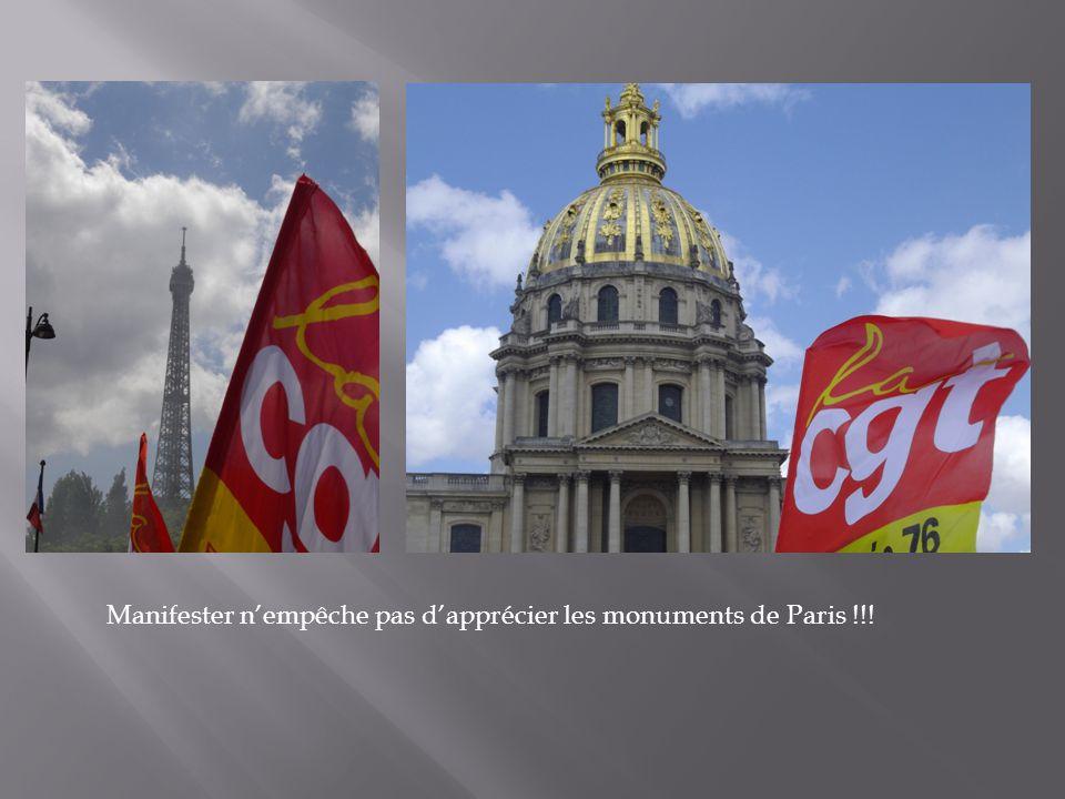Manifester nempêche pas dapprécier les monuments de Paris !!!