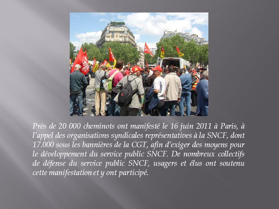 Près de 20 000 cheminots ont manifesté le 16 juin 2011 à Paris, à lappel des organisations syndicales représentatives à la SNCF, dont 17.000 sous les bannières de la CGT, afin dexiger des moyens pour le développement du service public SNCF.