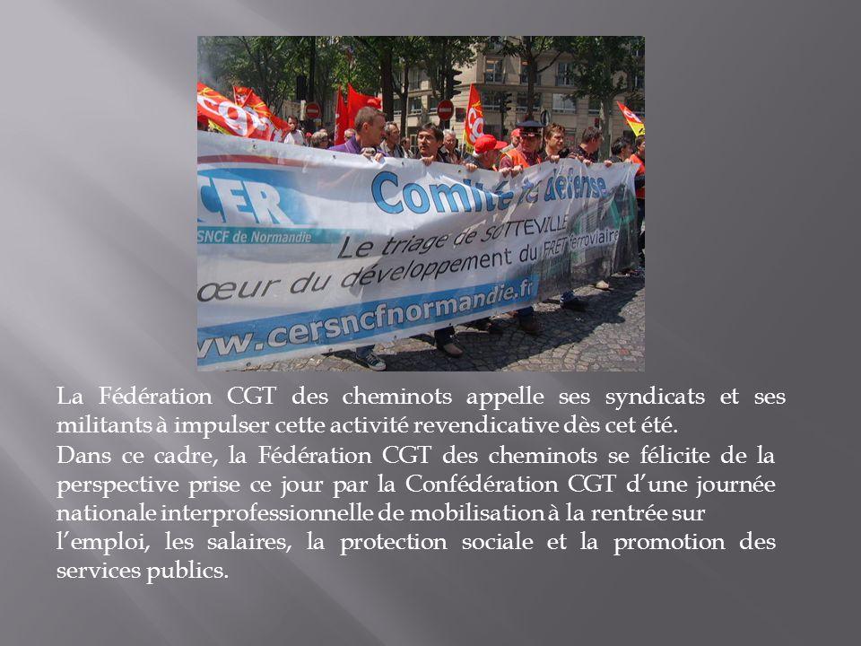 La Fédération CGT des cheminots appelle ses syndicats et ses militants à impulser cette activité revendicative dès cet été. Dans ce cadre, la Fédérati