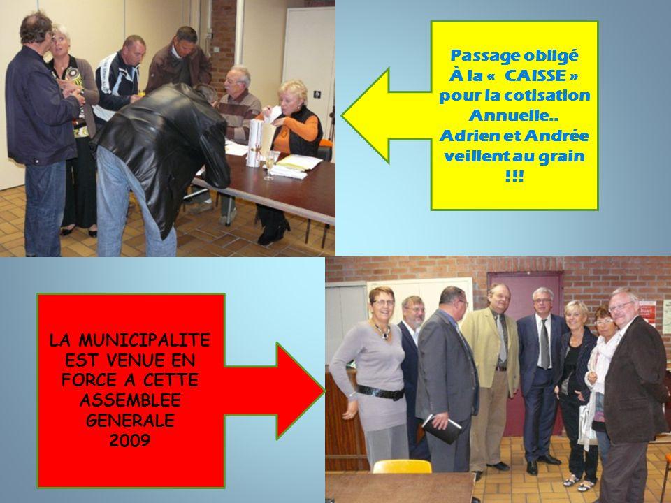 Passage obligé À la « CAISSE » pour la cotisation Annuelle.. Adrien et Andrée veillent au grain !!! LA MUNICIPALITE EST VENUE EN FORCE A CETTE ASSEMBL