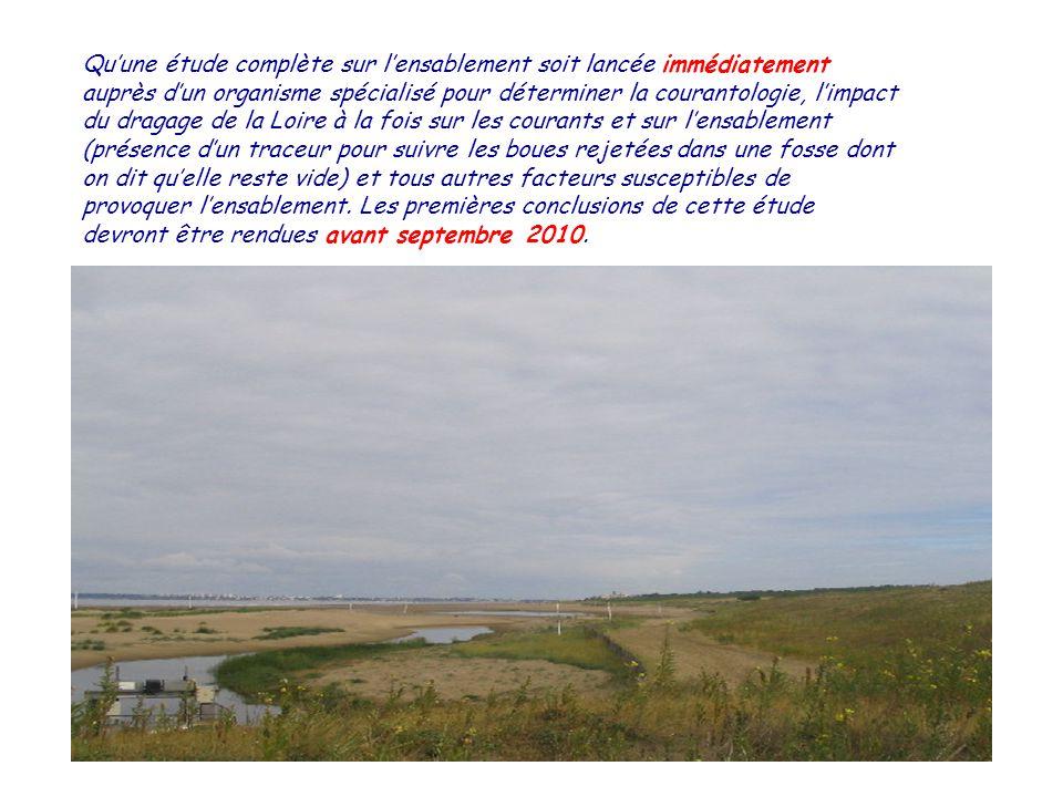 Quune tuyauterie dau moins 2 km, avec ouvrage de protection à lextrémité pour éviter lensablement, soit posée avant juin 2010 pour assurer le rejet du Boivre au large et que, simultanément, le lit du Boivre sur la plage soit rebouché et que les interdictions daccès soient levées.