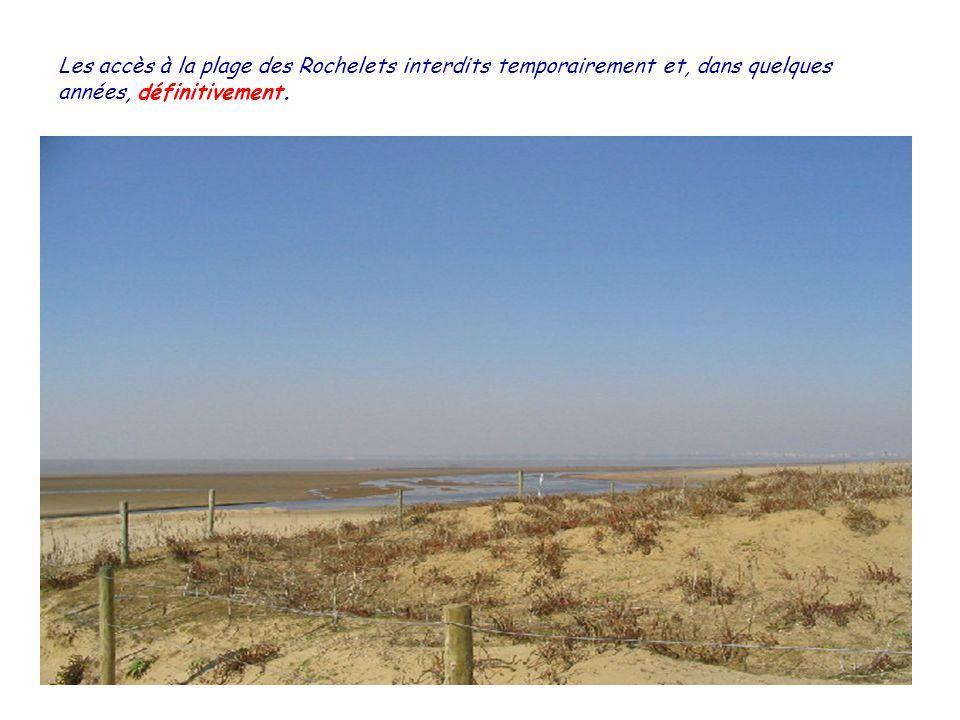 Les accès à la plage des Rochelets interdits temporairement et, dans quelques années, définitivement.