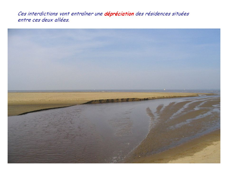 La seule action de la mairie a été, par arrêté municipal en date du 28 janvier 2009, dinterdire laccès aux plages de lErmitage et des Rochelets sur la partie comprise entre lallée Louise et lallée des Ormeaux.