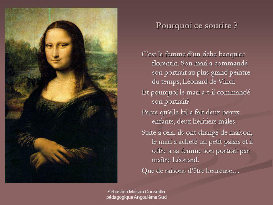 Sébastien Moisan Conseiller pédagogique Angoulême Sud Pourquoi ce sourire .
