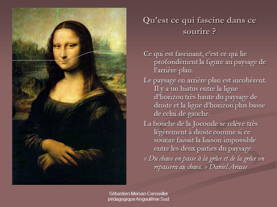 Sébastien Moisan Conseiller pédagogique Angoulême Sud Quest ce qui fascine dans ce sourire .