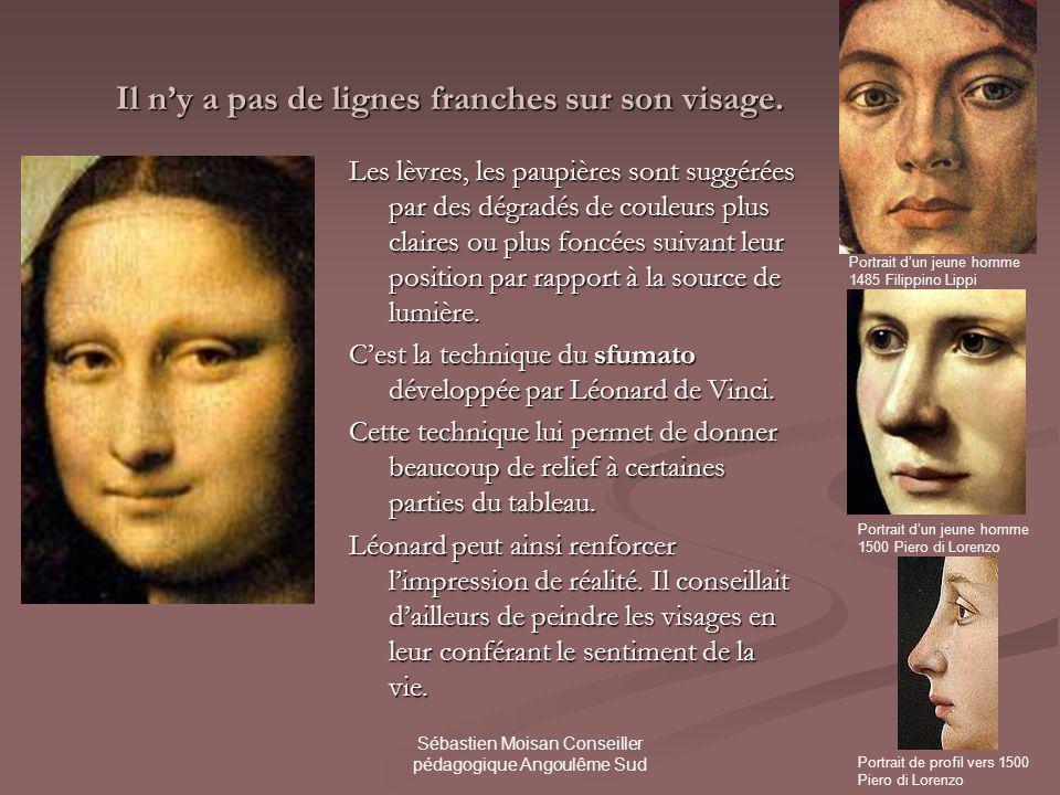 Sébastien Moisan Conseiller pédagogique Angoulême Sud Et puis, il y a le sourire… Cest Léonard de Vinci qui a inventé lidée de faire un portrait avec un sourire.