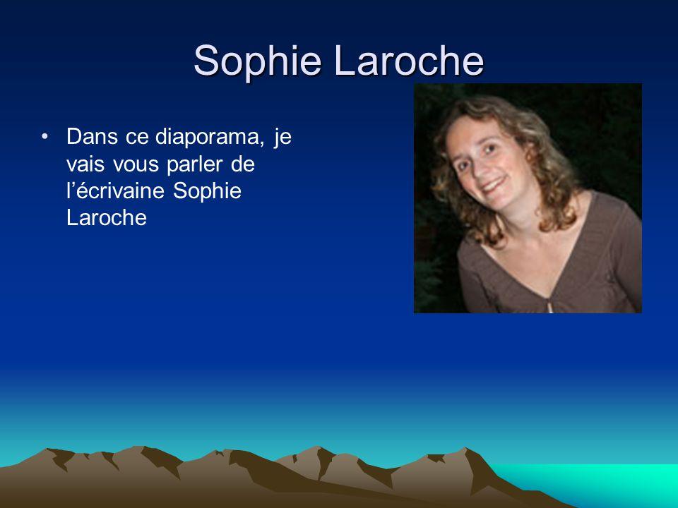 Sophie Laroche Dans ce diaporama, je vais vous parler de lécrivaine Sophie Laroche