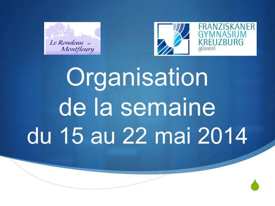 Organisation de la semaine du 15 au 22 mai 2014