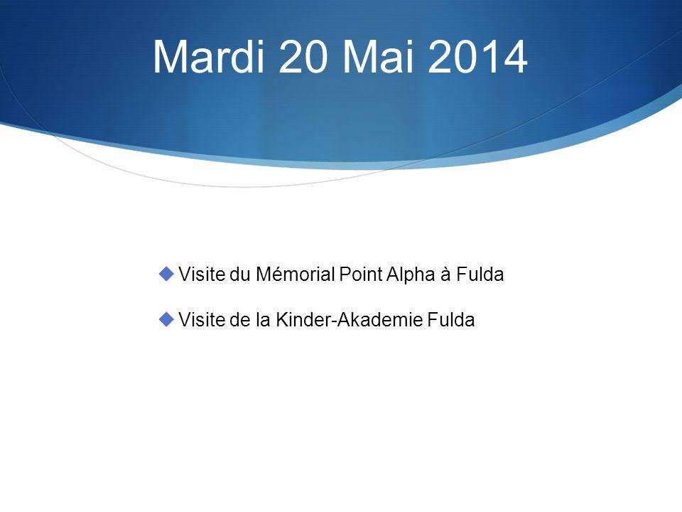 Mardi 20 Mai 2014 Visite du Mémorial Point Alpha à Fulda Visite de la Kinder-Akademie Fulda