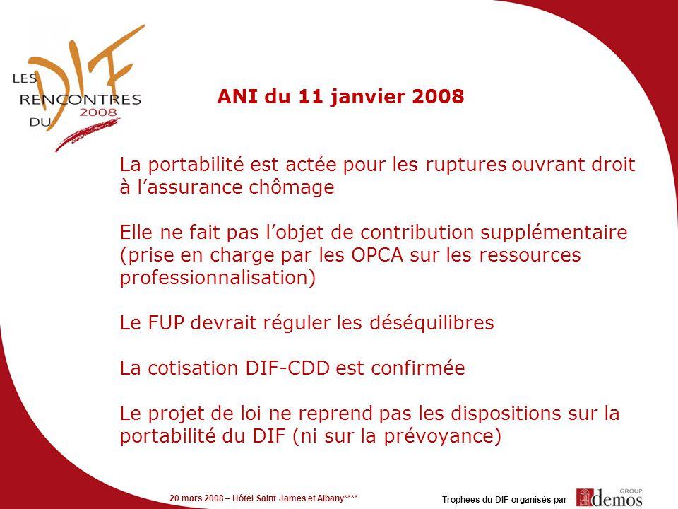 20 mars 2008 – Hôtel Saint James et Albany**** Trophées du DIF organisés par ANI du 11 janvier 2008 La portabilité est actée pour les ruptures ouvrant