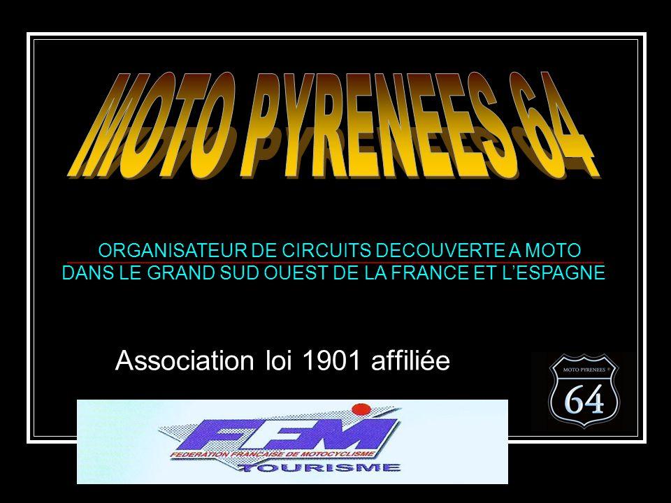 Association loi 1901 affiliée ORGANISATEUR DE CIRCUITS DECOUVERTE A MOTO DANS LE GRAND SUD OUEST DE LA FRANCE ET LESPAGNE