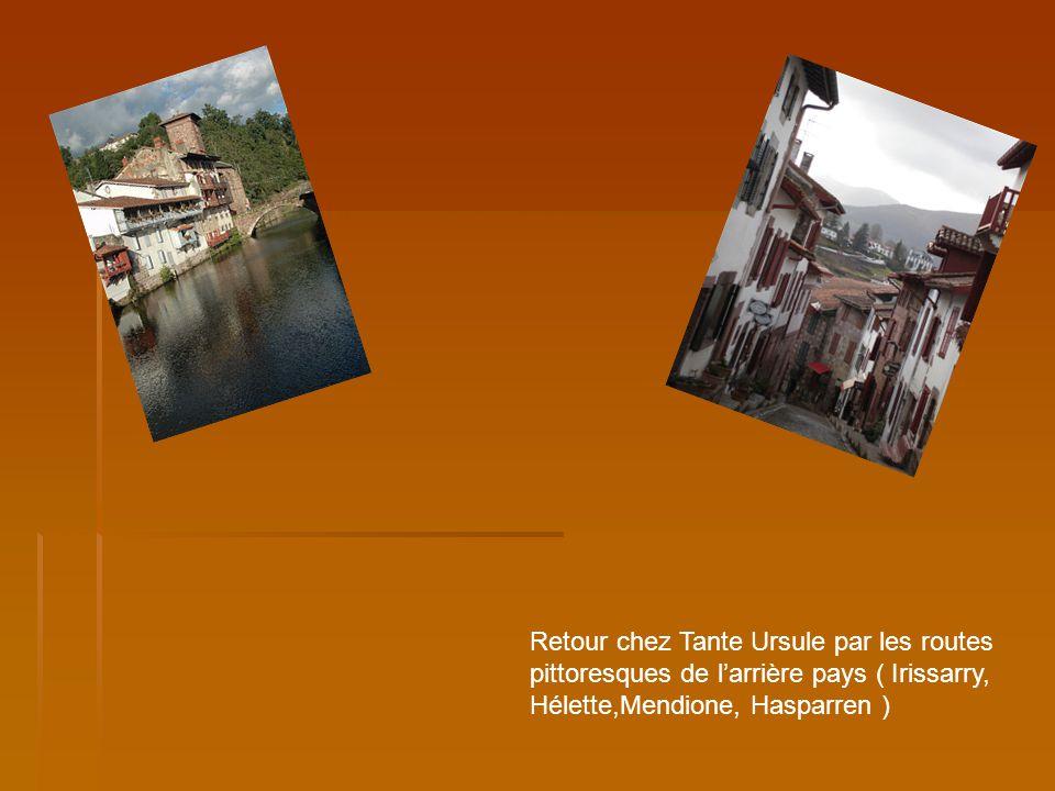 Retour chez Tante Ursule par les routes pittoresques de larrière pays ( Irissarry, Hélette,Mendione, Hasparren )