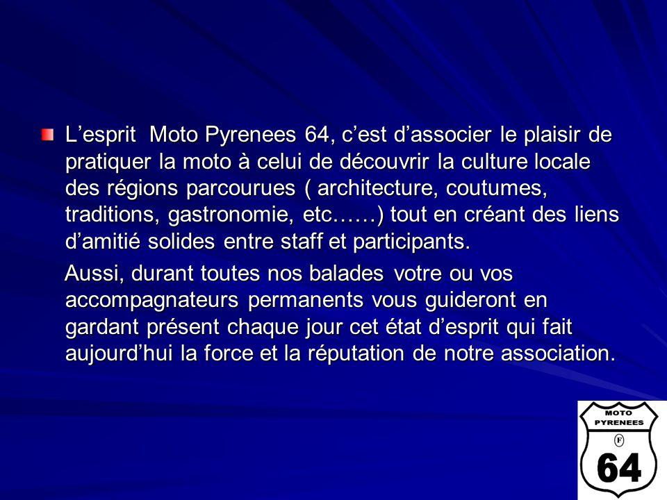 Lesprit Moto Pyrenees 64, cest dassocier le plaisir de pratiquer la moto à celui de découvrir la culture locale des régions parcourues ( architecture,