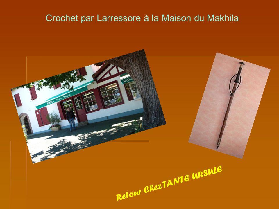 Crochet par Larressore à la Maison du Makhila Retour Chez TANTE URSULE