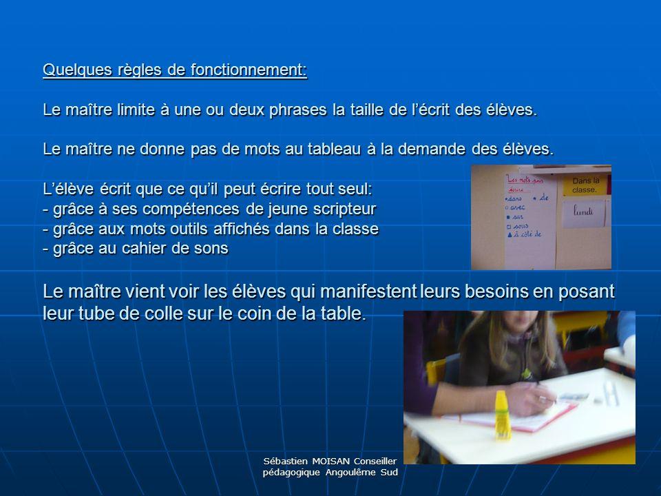 Sébastien MOISAN Conseiller pédagogique Angoulême Sud Le maître apporte en direct des corrections différenciées selon le niveau de scripteur des élèves.