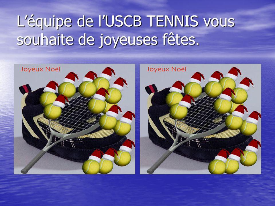 Léquipe de lUSCB TENNIS vous souhaite de joyeuses fêtes.