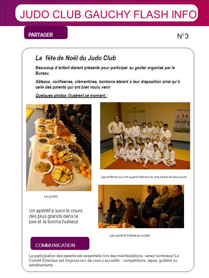 PARTAGER X Brèves. JUDO CLUB GAUCHY FLASH INFO N°3 La fête de Noël du Judo Club Beaucoup denfant étaient présents pour participer au goûter organisé p