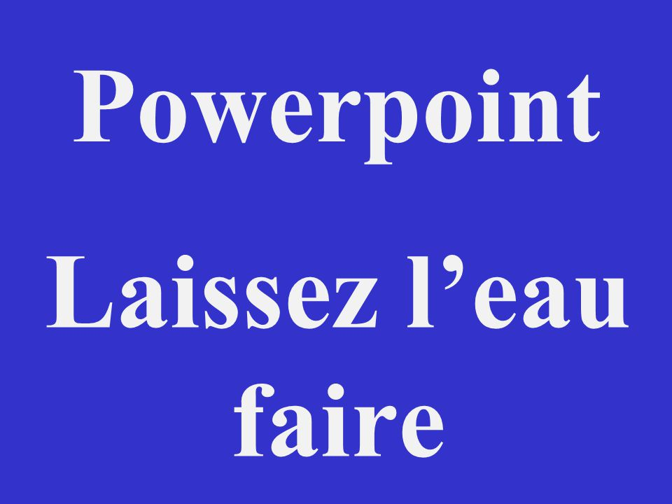 Powerpoint Laissez leau faire