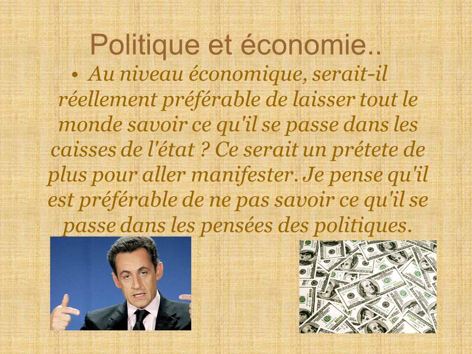 Politique et économie.. Au niveau économique, serait-il réellement préférable de laisser tout le monde savoir ce qu'il se passe dans les caisses de l'