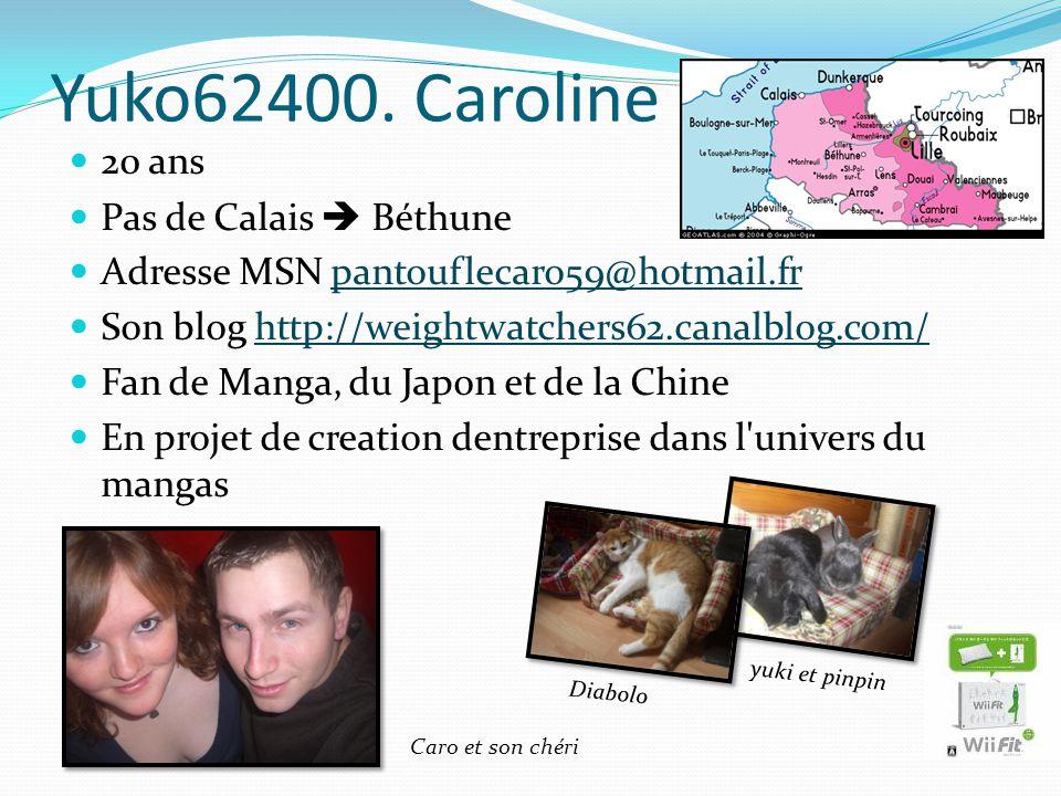 Yuko62400. Caroline 20 ans Pas de Calais Béthune Adresse MSN pantouflecaro59@hotmail.frpantouflecaro59@hotmail.fr Son blog http://weightwatchers62.can