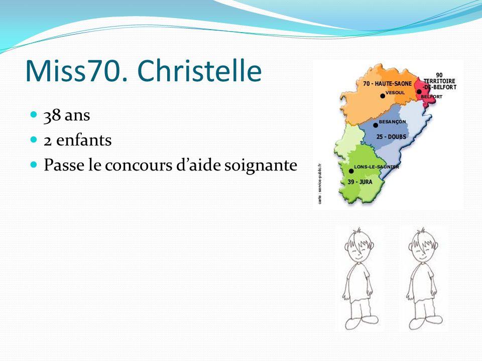 Miss70. Christelle 38 ans 2 enfants Passe le concours daide soignante