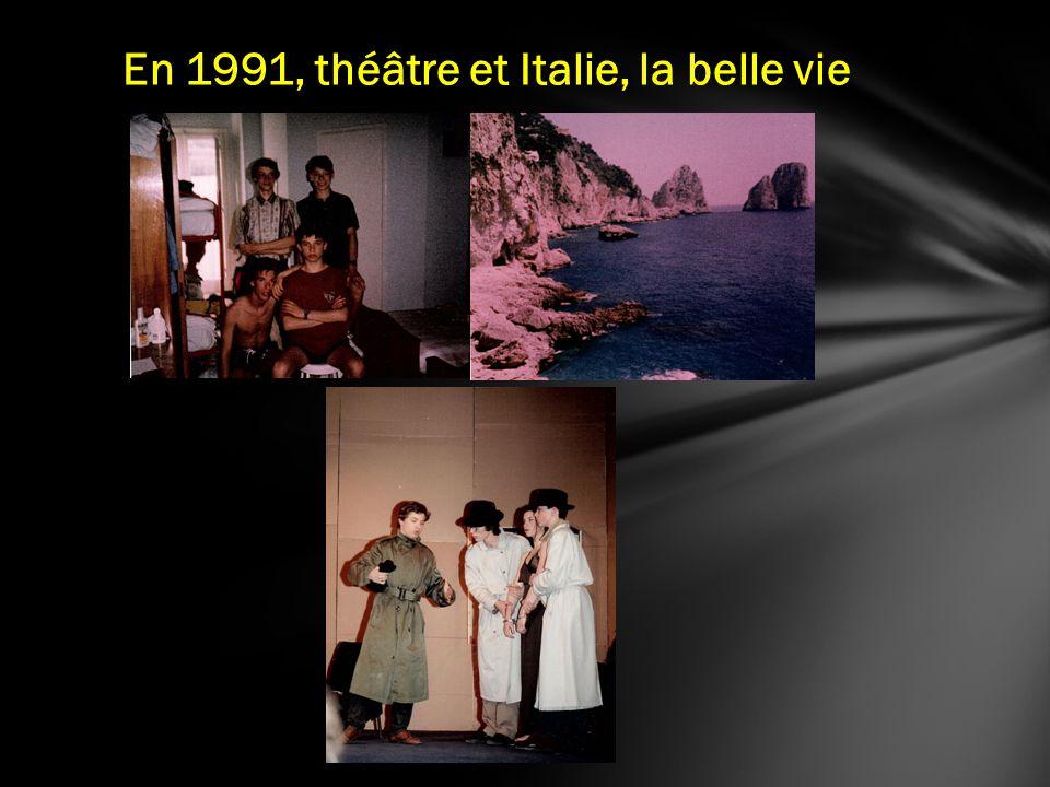 En 1991, théâtre et Italie, la belle vie