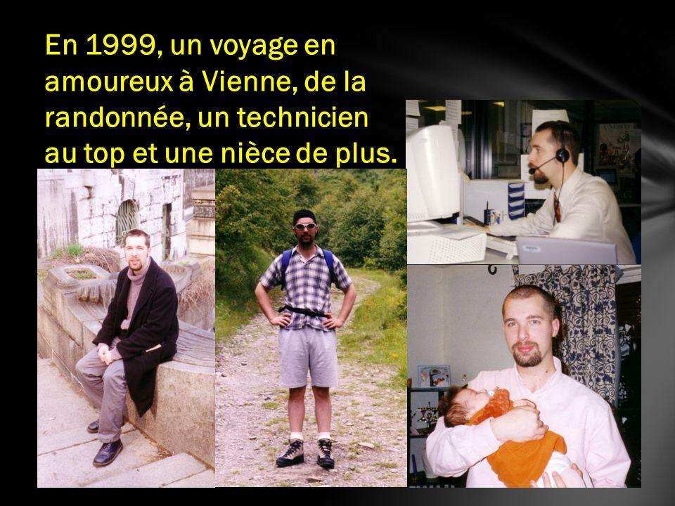 En 1999, un voyage en amoureux à Vienne, de la randonnée, un technicien au top et une nièce de plus.