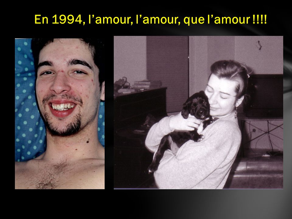 En 1994, lamour, lamour, que lamour !!!!