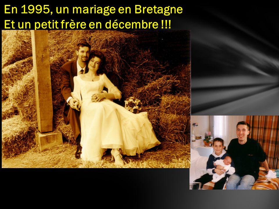 En 1995, un mariage en Bretagne Et un petit frère en décembre !!!