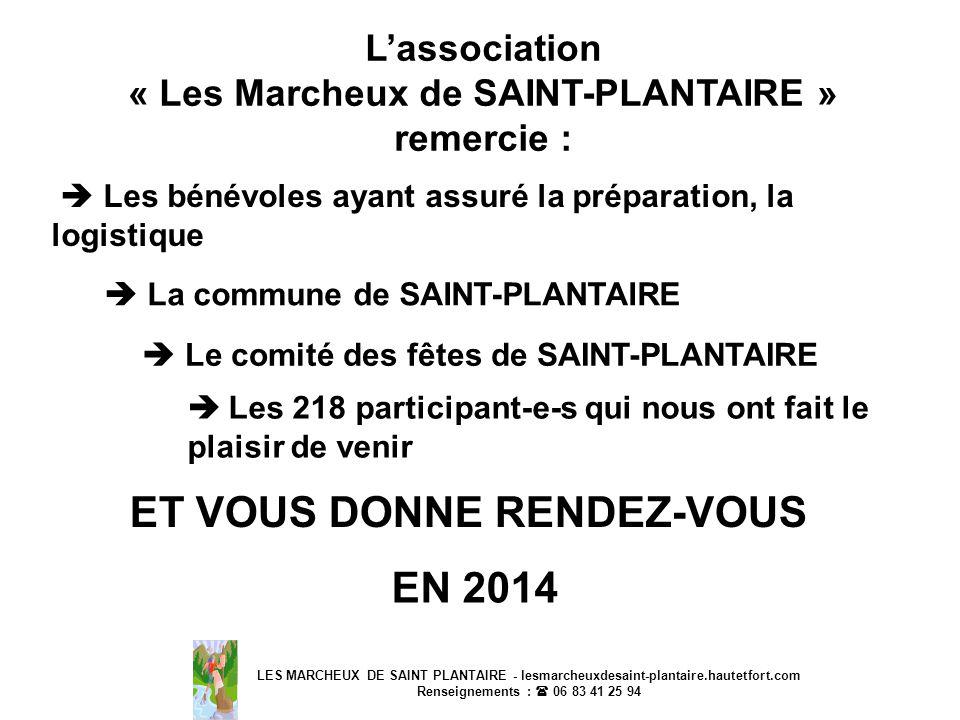LES MARCHEUX DE SAINT PLANTAIRE - lesmarcheuxdesaint-plantaire.hautetfort.com Renseignements : 06 83 41 25 94 Lassociation « Les Marcheux de SAINT-PLA