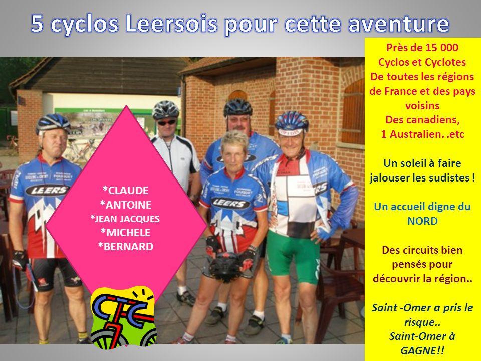 *CLAUDE *ANTOINE *JEAN JACQUES *MICHELE *BERNARD Près de 15 000 Cyclos et Cyclotes De toutes les régions de France et des pays voisins Des canadiens,