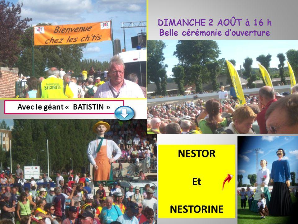 DIMANCHE 2 AOÛT à 16 h Belle cérémonie douverture Avec le géant « BATISTIN » NESTOR Et NESTORINE