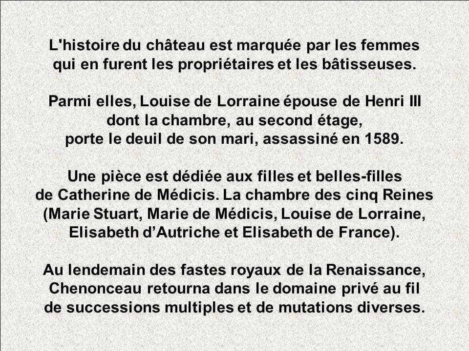 L histoire du château est marquée par les femmes qui en furent les propriétaires et les bâtisseuses.