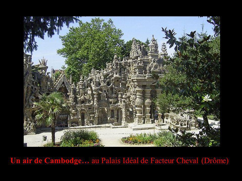 Un air de Cambodge… au Palais Idéal de Facteur Cheval (Drôme)