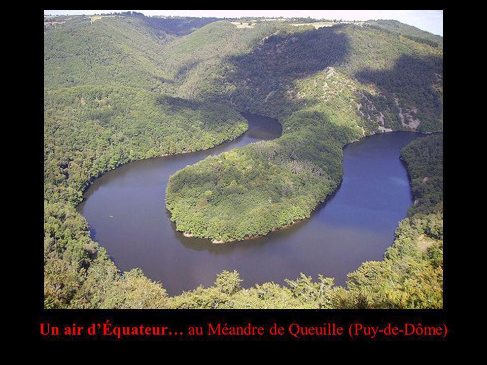Un air dÉquateur… au Méandre de Queuille (Puy-de-Dôme)