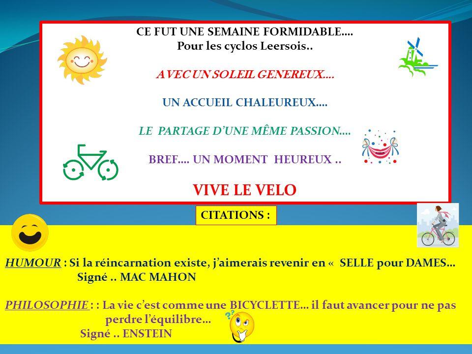 CE FUT UNE SEMAINE FORMIDABLE…. Pour les cyclos Leersois..