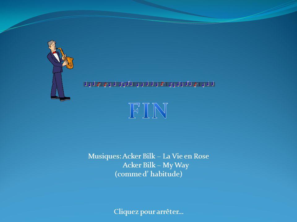 Musiques: Acker Bilk – La Vie en Rose Acker Bilk – My Way (comme d habitude) Cliquez pour arrêter…