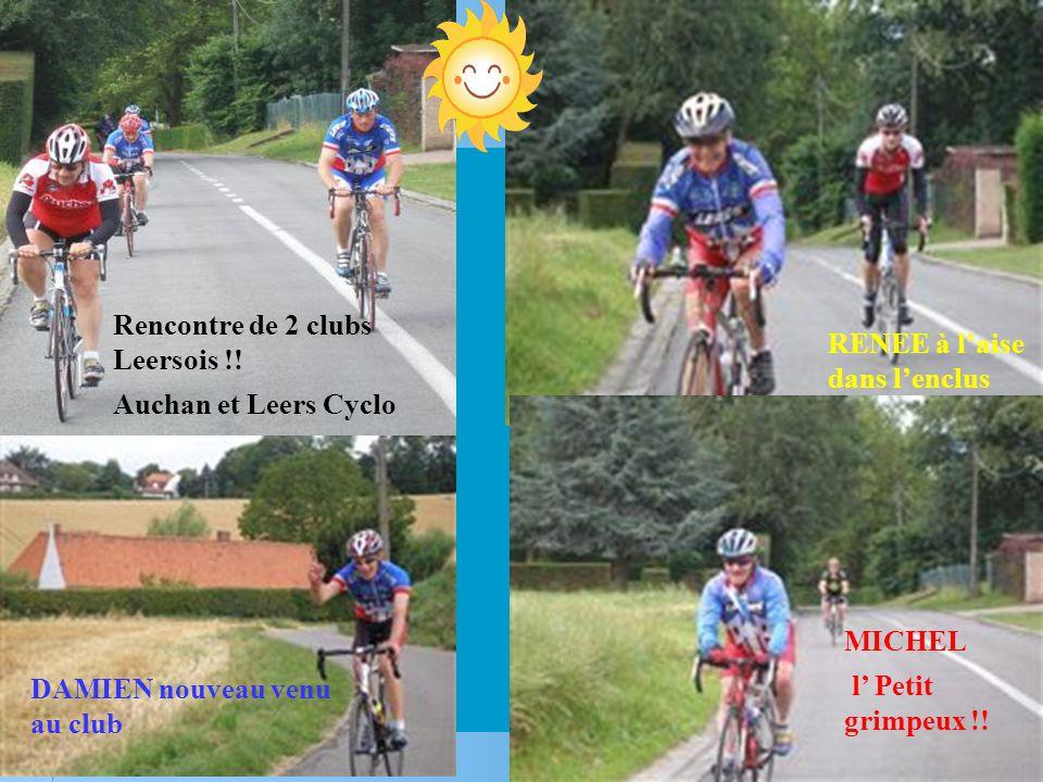 Rencontre de 2 clubs Leersois !! Auchan et Leers Cyclo RENEE à laise dans lenclus DAMIEN nouveau venu au club MICHEL l Petit grimpeux !!