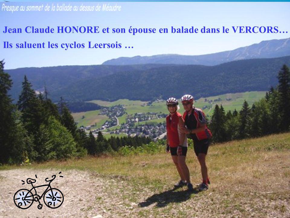 Jean Claude HONORE et son épouse en balade dans le VERCORS… Ils saluent les cyclos Leersois …