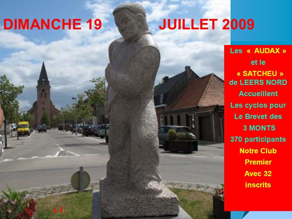 DIMANCHE 19 JUILLET 2009 Les « AUDAX » et le « SATCHEU » de LEERS NORD Accueillent Les cyclos pour Le Brevet des 3 MONTS 370 participants Notre Club P
