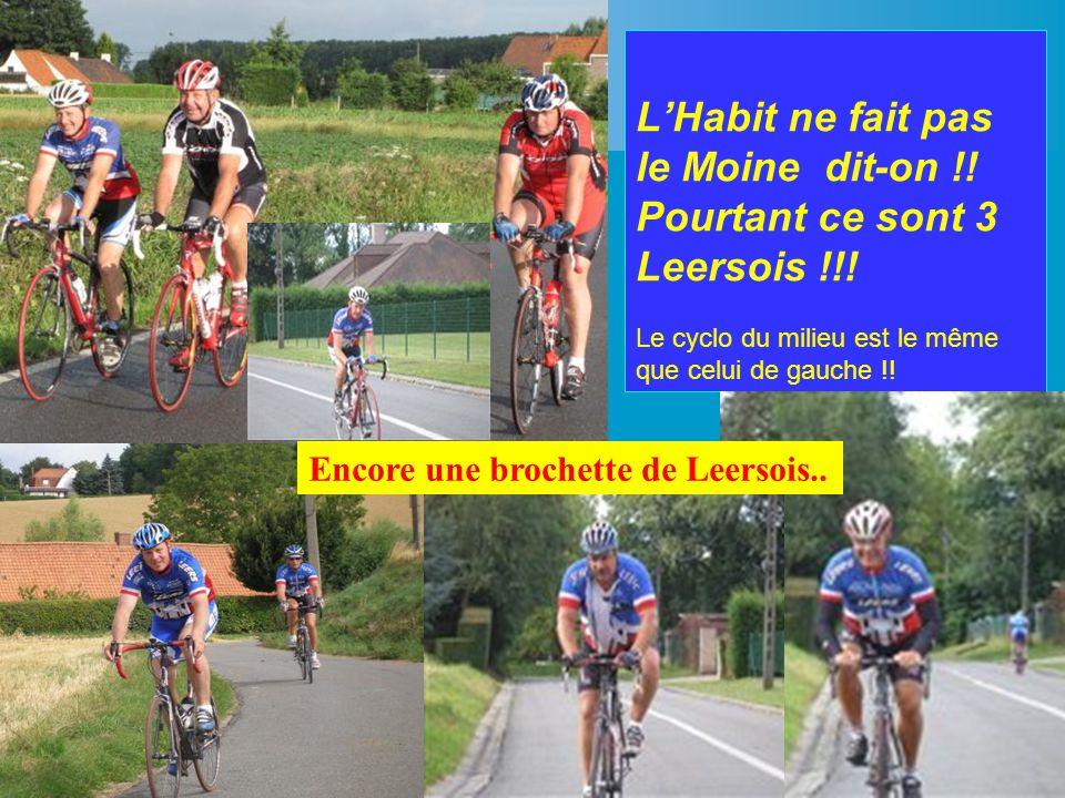 LHabit ne fait pas le Moine dit-on !! Pourtant ce sont 3 Leersois !!! Le cyclo du milieu est le même que celui de gauche !! Encore une brochette de Le