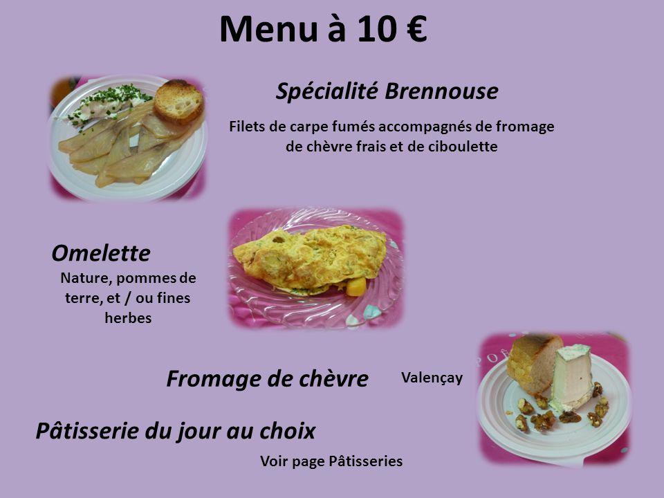 Menu à 10 Spécialité Brennouse Filets de carpe fumés accompagnés de fromage de chèvre frais et de ciboulette Omelette Nature, pommes de terre, et / ou