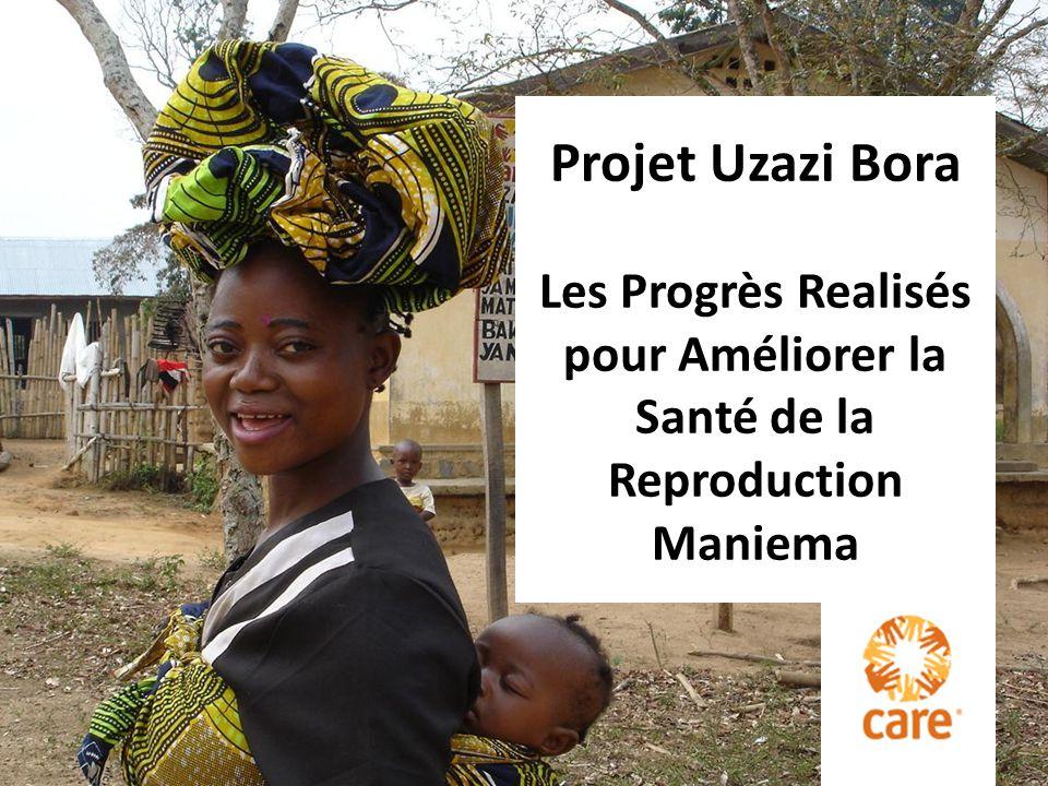Projet Uzazi Bora Les Progrès Realisés pour Améliorer la Santé de la Reproduction Maniema